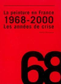 La peinture en France : 1968-2000, les années de crise
