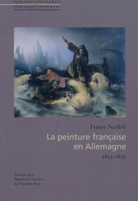 La peinture française en Allemagne, 1815-1870