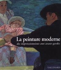 La peinture moderne : des impressionnistes aux avant-gardes