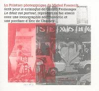 La peinture photogénique, de Michel Foucault : écrit pour le catalogue de Gérard Fromanger Le désir est partout, reproduit en fac-similé