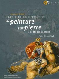 La peinture sur pierre à la Renaissance : splendeurs d'Italie