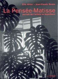 La Pensée-Matisse : portrait de l'artiste en hyperfauve