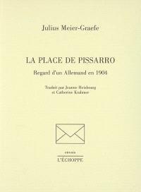 La place de Pissarro : regard d'un Allemand en 1904