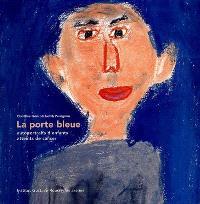La porte bleue : autoportraits d'enfants atteints du cancer