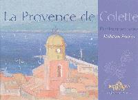 La Provence de Colette : escales et rencontres