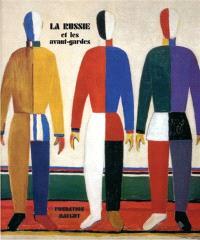 La Russie et les avant-gardes : exposition, Saint-Paul-de-Vence, Fondation Maeght, 2 juillet-5 novembre 2003