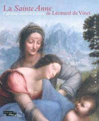 La Sainte Anne, l'ultime chef-d'oeuvre de Léonard de Vinci : album de l'exposition, Paris, Musée du Louvre, 29 mars-25 juin 2012