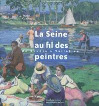 La Seine au fil des peintres : de Boudin à Vallotton