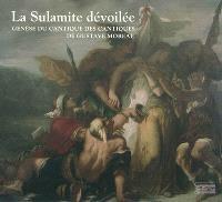 La Sulamite dévoilée : genèse du Cantique des Cantiques de Gustave Moreau : exposition, Dijon, Musée des beaux-arts, du 15 octobre 2011 au 16 janvier 2012