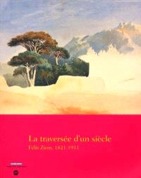 La traversée d'un siècle : Félix Ziem, 1821-1911