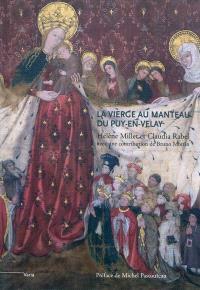 La Vierge au manteau du Puy-en-Velay : un chef-d'oeuvre du gothique international (vers 1400-1410)