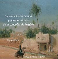 Laurent-Charles Féraud, peintre et témoin de la conquête de l'Algérie