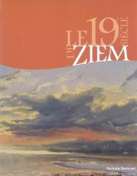 Le 19e siècle de Ziem