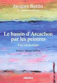 Le bassin d'Arcachon par les peintres : une anthologie