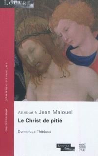 Le Christ de pitié, soutenu par saint Jean l'Evangéliste en présence de la Vierge et de deux anges : attribué à Jean Malouel