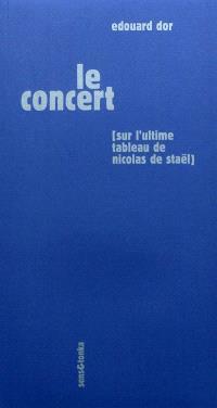Le concert : sur l'ultime tableau de Nicolas de Staël