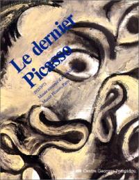 Le dernier Picasso : 1953-1973