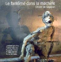 Le fantôme dans la machine : Olivier de Sagazan
