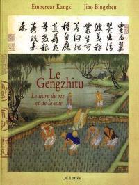 Le gengzhitu, le livre du riz et de la soie