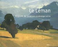 Le Léman : regards de peintres contemporains