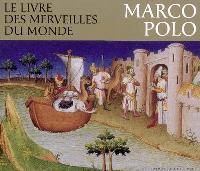 Le livre des merveilles du monde : Marco Polo
