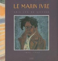 Le marin ivre, Arie van de Giessen (1896-1950)