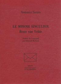 Le miroir singulier, Bram Van Velde