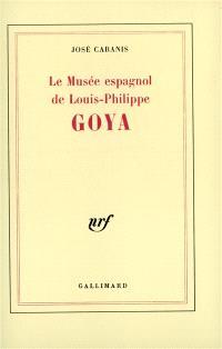 Le Musée espagnol de Louis-Philippe : Goya