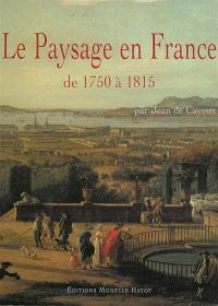 Le paysage en France, de 1750 à 1815