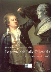 Le portrait de Lally-Tollendal : un chef-d'oeuvre du musée : exposition, Vizille, Musée de la Révolution française, 5 mars-30 mai 2005