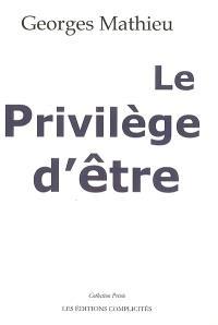 Le privilège d'être