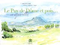 Le puy de Dôme et puis... : en aquarelles