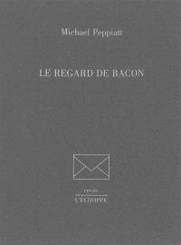 Le regard de Bacon