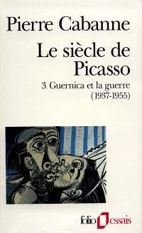 Le Siècle de Picasso. Volume 3