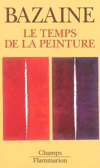 Le temps de la peinture : (1938-1989)
