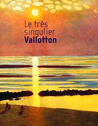 Le très singulier Vallotton : exposition, Lyon, Musée des beaux-arts, 22 févr.-20 mai 2001 : exposition, Marseille, musée Cantini, 22 juin-10 sept. 2001