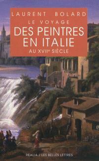Le voyage des peintres en Italie au XVIIe siècle