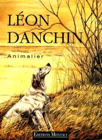 Léon Danchin : animalier