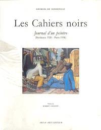Les Cahiers noirs : journal d'un peintre (1920-1958)