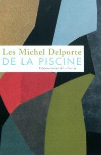 Les Michel Delporte de La Piscine : exposition, Roubaix, Musée d'art et d'industrie André Diligent, 3 avr.-13 juin 2010