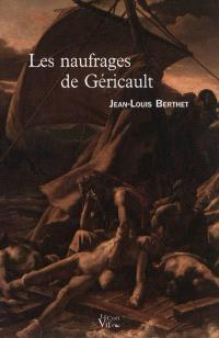 Les naufrages de Géricault