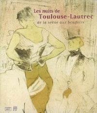 Les nuits de Toulouse-Lautrec : de la scène aux boudoirs : exposition, Dinan, Musées de la Ville, 7 juill.-30 sept. 2007