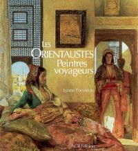 Les Orientalistes : peintres voyageurs, 1828-1908