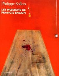 Les passions de Francis Bacon