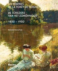 Les peintres de la forêt de Soignes, 1850-1950 : exposition au musée d'Ixelles du 29 octobre 2009 au 10 janvier 2010 = De schilders van het Zoniënwoud, 1850-1950