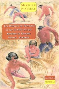 Les peintres en Provence et sur la Côte d'Azur pendant la Seconde Guerre mondiale