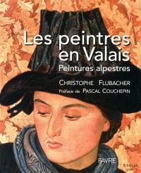 Les peintres en Valais : peintures alpestres
