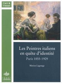 Les peintres italiens en quête d'identité : Paris, 1855-1909