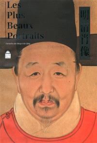 Les plus beaux portraits : dynasties des Ming et des Qing
