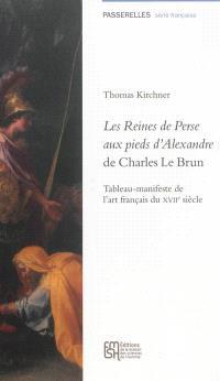 Les reines de Perse aux pieds d'Alexandre de Charles Le Brun : tableau-manifeste de l'art français du XVIIe siècle